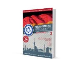 Thematisches Übungsbuch zur ECL Prüfungsvorbereitung Deutsch Stufe B2 Band 3