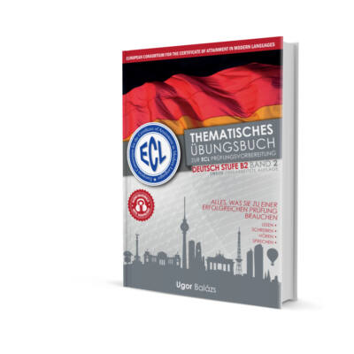 Thematisches Übungsbuch zur ECL Prüfungsvorbereitung 7 komplette Tests Deutsch Stufe B2 Band 2 Zweite überarbeitete Auflage