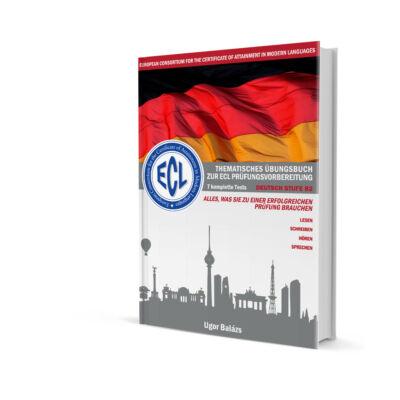 Thematisches Übungsbuch zur ECL Prüfungsvorbereitung Deutsch Stufe B2